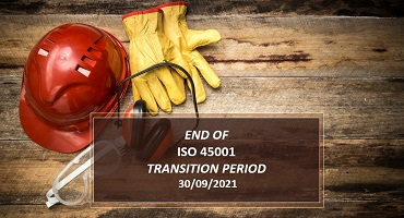 END OF ISO 45001 TRANSITION PERIOD 30/09/2021